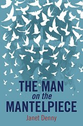 The Man on the Mantelpiece - book by Janet Denny